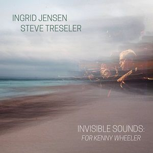 Invisible Sounds For Kenny Wheeler